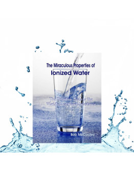 BOOK - THE MIRACULOUS PROPERTIES OF IONIZED WATER